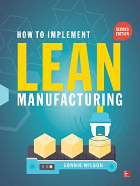 How To Implement Lean Manufacturing  Second Edition PDF