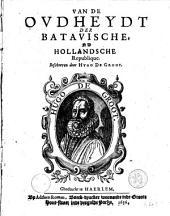 Van de oudheydt der Batavische, nu Hollandsche republique