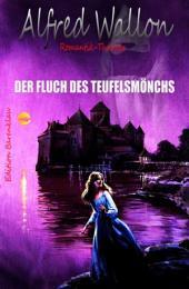 Der Fluch des Teufelsmönchs: Cassiopeiapress Romantic Thriller/ Edition Bärenklau