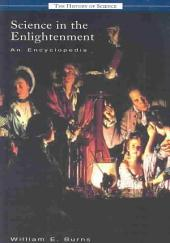 Science in the Enlightenment: An Encyclopedia