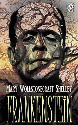 Frankenstein. Mary Shelley