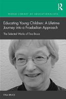 Educating Young Children  A Lifetime Journey into a Froebelian Approach PDF