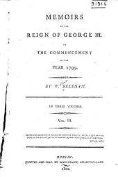 Memoires of the Reign of George III. to the Commencement of the Year 1799: Volume 1