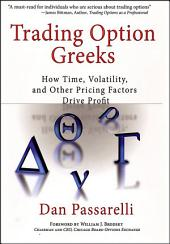 Trading Option Greeks: How Time, Volatility, and Other Pricing Factors Drive Profit
