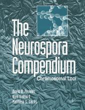 The Neurospora Compendium: Chromosomal Loci