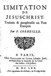 L'Imitation de Jesus-Christ. Traduite & paraphrasée en vers françois. Par P. Corneille