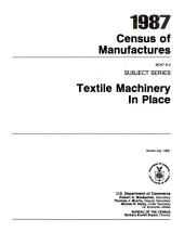 1987 census of manufactures: Subject series. Textile machinery in place