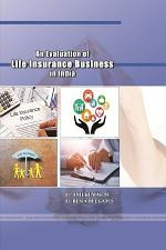 An Evaluation of Life Insurance Business in India