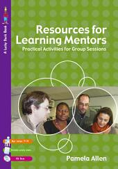Resources for Learning Mentors: Practical Activities for Group Sessions