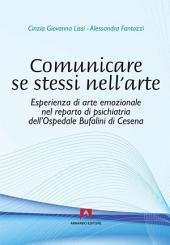 Comunicazione se stessi nell'arte: Esperienza di arte emozionale nel reparto di psichiatria dell'Ospedale Bufalini di Cesena