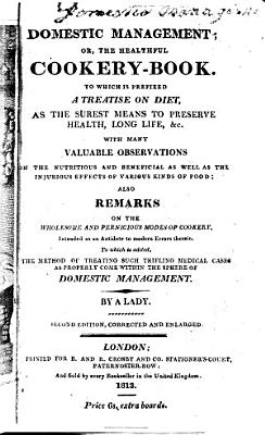 Domestic Management  Or  the Healthful Cookery book
