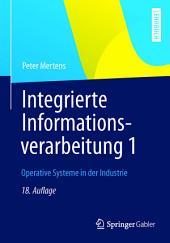 Integrierte Informationsverarbeitung 1: Operative Systeme in der Industrie, Ausgabe 18