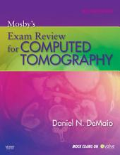 Mosby's Exam Review for Computed Tomography - E-Book: Edition 2