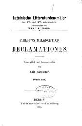 Philippvs Melanchthon Declamationes: Hft. I. De gradibus discentium. II. De ordine discendi. III. De restituendis scholis. IV. De studiis linguae graecae