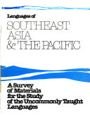A Survey of Materials for the Study of the Uncommonly Taught Languages: Languages of Southeast Asia and the Pacific