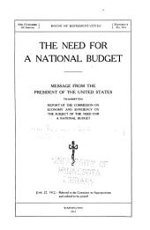 The Need for a National Budget: Message from the President of the United States, Transmitting Report of the Commission on Economy and Efficiency on the Subject of the Need for a National Budget