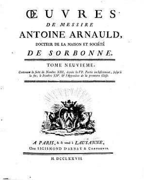 Oeuvres de messire Antoine Arnauld  docteur de la Maison et societe de Sorbonne  Tome premier    quarante deuxieme  PDF