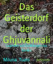 Das Geisterdorf der Ghjuvannali: Legenden und Erzählungen aus Korsika