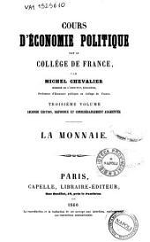Cours d'économie politique fait au Collège de France par Michel Chevalier: La monnaie, Volume3