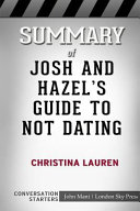 Summary of Josh and Hazel's Guide to Not Dating: Conversation Starters