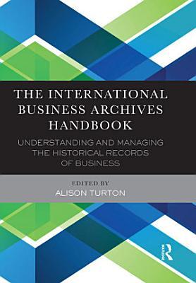 The International Business Archives Handbook