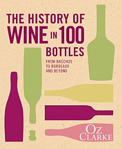 The History of Wine in 100 Bottles Book