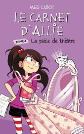 Le carnet d'Allie 4 - La pièce de théâtre