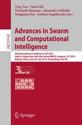 Advances in Swarm and Computational Intelligence: 6th International Conference, ICSI 2015 held in conjunction with the Second BRICS Congress, CCI 2015, Beijing, China, June 25-28, 2015, Proceedings, Part 3