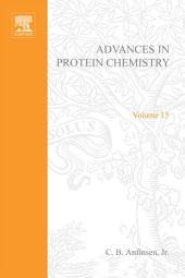 Advances in Protein Chemistry: Volume 15