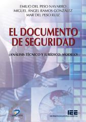 El documento de seguridad: Análisis técnico y jurídico. Modelo