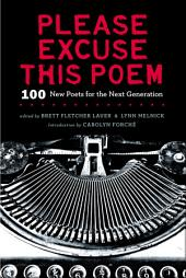 Please Excuse This Poem: 100 New Poets for the Next Generation