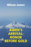 Aiden s Arrival  Honor Before Gold PDF
