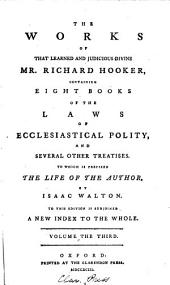The works of ... Richard Hooker. To which is prefixed the life of the author, by I. Walton