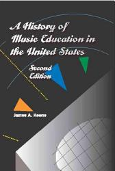 A History of Music Education in the United States PDF