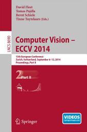 Computer Vision -- ECCV 2014: 13th European Conference, Zurich, Switzerland, September 6-12, 2014, Proceedings, Part 2