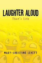 Laughter Aloud: That's Life