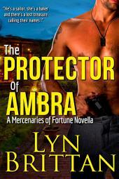 The Protector Of Ambra, A Culinary Romantic Suspense: A Mercenaries of Fortune Novella