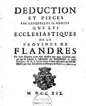 Déduction et pièces par lesquelles il conste que les ecclésiastiques de la province de Flandres ou leurs deputez n'ont voix décisive que dans certaines affaires qui se traitent à l'assemblée des membres de ladite province [etc.].