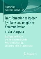 Transformation religi  ser Symbole und religi  ser Kommunikation in der Diaspora PDF