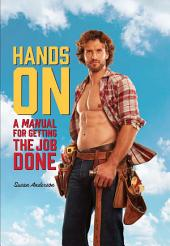 Hands On: A MANual for Getting the Job Done
