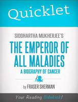 Quicklet on Siddhartha Mukherjee s The Emperor of All Maladies  A Biography of Cancer PDF