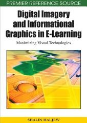 Digital Imagery and Informational Graphics in E-Learning: Maximizing Visual Technologies: Maximizing Visual Technologies