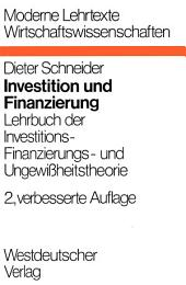 Investition und Finanzierung: Lehrbuch der Investitions-, Finanzierungs- und Ungewißheitstheorie, Ausgabe 3