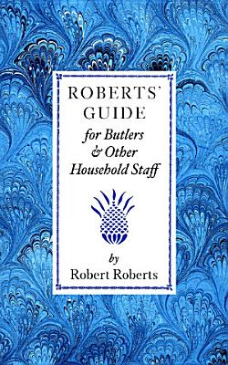 Roberts  Guide for Butlers and Household Staff
