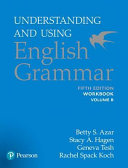 Understanding and Using English Grammar  Workbook Split B Book