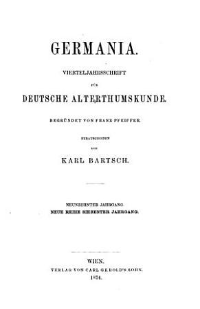 Germania  Vierteljahrsschrift f  r deutsche Alterthumskunde  hrsg  von Franz Pfeiffer   Fortges  von Karl Bartsch  PDF