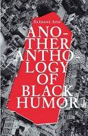 Another anthology of black humor   Sa  dane Afif    anl  sslich der Ausstellung  Anthologie de l Humour Noir  von Sa  dane Afif im MMK  Museum f  r Moderne Kunst  Frankfurt am Main  Zollamt  18  Februar   1  April 2012  PDF