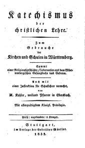 Katechismus der christl. Lehre: zum Gebrauche der Kirchen u. Schulen in Württemberg
