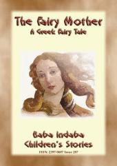 THE FAIRY MOTHER - A Greek Fairy Tale: BABA INDABA'S CHILDREN'S STORIES - Issue 287