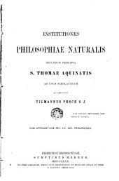 Institutiones philosophiae naturalis secundum principia S. Thomae Aquinatis: ad usum scholasticum